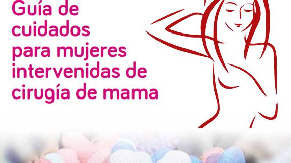 Guía de cuidados para mujeres intervenidas de cirugía de mama